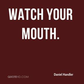 Daniel Handler - Watch Your Mouth.