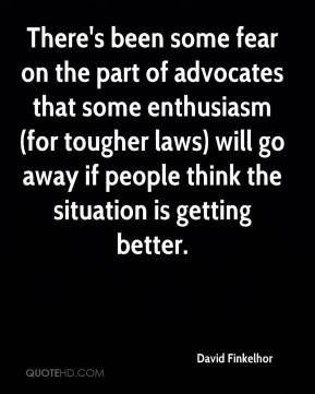 There's been some fear on the part of advocates that some enthusiasm (for tougher laws) will go away if people think the situation is getting better.