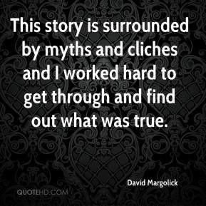 This story is surrounded by myths and cliches and I worked hard to get through and find out what was true.