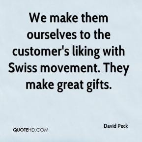 David Peck - We make them ourselves to the customer's liking with Swiss movement. They make great gifts.