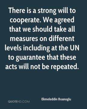 There is a strong will to cooperate. We agreed that we should take all measures on different levels including at the UN to guarantee that these acts will not be repeated.