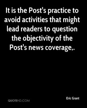 It is the Post's practice to avoid activities that might lead readers to question the objectivity of the Post's news coverage.