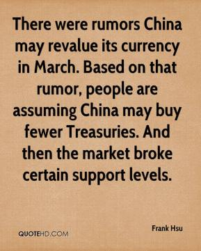 There were rumors China may revalue its currency in March. Based on that rumor, people are assuming China may buy fewer Treasuries. And then the market broke certain support levels.
