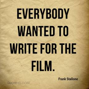 Everybody wanted to write for the film.