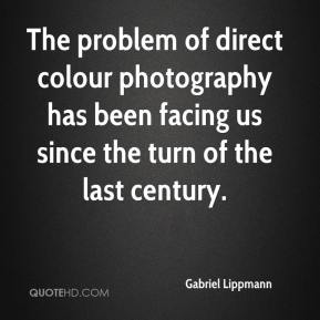 The problem of direct colour photography has been facing us since the turn of the last century.