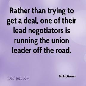 Gil McGowan - Rather than trying to get a deal, one of their lead negotiators is running the union leader off the road.