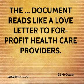 Gil McGowan - The ... document reads like a love letter to for-profit health care providers.