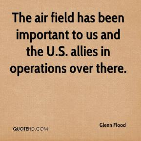 Glenn Flood - The air field has been important to us and the U.S. allies in operations over there.