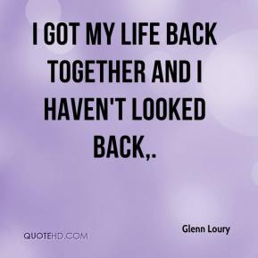 I got my life back together and I haven't looked back.