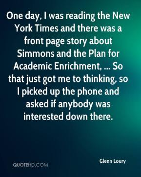 One day, I was reading the New York Times and there was a front page story about Simmons and the Plan for Academic Enrichment, ... So that just got me to thinking, so I picked up the phone and asked if anybody was interested down there.