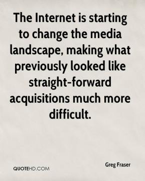 Greg Fraser - The Internet is starting to change the media landscape, making what previously looked like straight-forward acquisitions much more difficult.