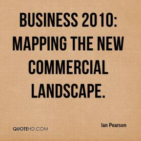 Business 2010: Mapping the New Commercial Landscape.