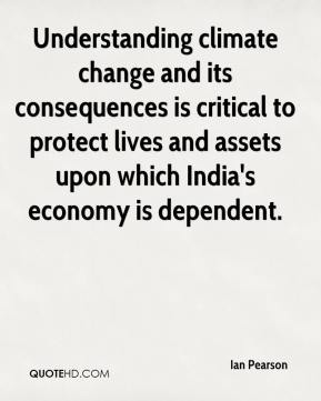 Ian Pearson - Understanding climate change and its consequences is critical to protect lives and assets upon which India's economy is dependent.