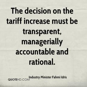 Industry Minister Fahmi Idris - The decision on the tariff increase must be transparent, managerially accountable and rational.