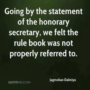 Jagmohan Dalmiya - Going by the statement of the honorary secretary, we felt the rule book was not properly referred to.