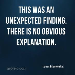 James Blumenthal - This was an unexpected finding. There is no obvious explanation.