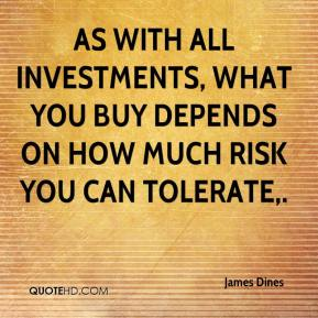 As with all investments, what you buy depends on how much risk you can tolerate.