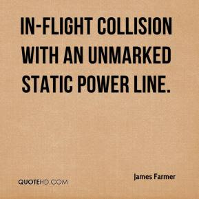 James Farmer - in-flight collision with an unmarked static power line.