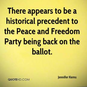 Jennifer Kerns  - There appears to be a historical precedent to the Peace and Freedom Party being back on the ballot.