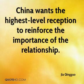 Jia Qingguo  - China wants the highest-level reception to reinforce the importance of the relationship.