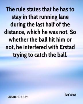 Joe West  - The rule states that he has to stay in that running lane during the last half of the distance, which he was not. So whether the ball hit him or not, he interfered with Erstad trying to catch the ball.