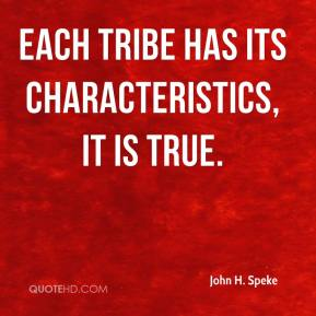 Each tribe has its characteristics, it is true.