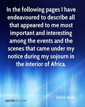 In the following pages I have endeavoured to describe all that appeared to me most important and interesting among the events and the scenes that came under my notice during my sojourn in the interior of Africa.