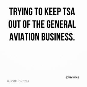 trying to keep TSA out of the general aviation business.