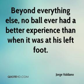 Beyond everything else, no ball ever had a better experience than when it was at his left foot.