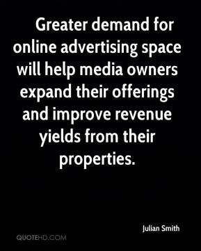 Greater demand for online advertising space will help media owners expand their offerings and improve revenue yields from their properties.