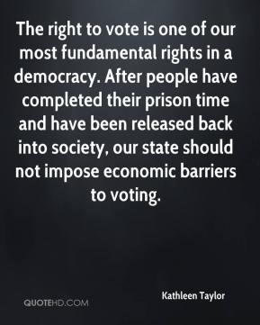 The right to vote is one of our most fundamental rights in a democracy. After people have completed their prison time and have been released back into society, our state should not impose economic barriers to voting.