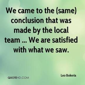 We came to the (same) conclusion that was made by the local team ... We are satisfied with what we saw.