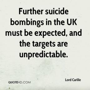 Further suicide bombings in the UK must be expected, and the targets are unpredictable.