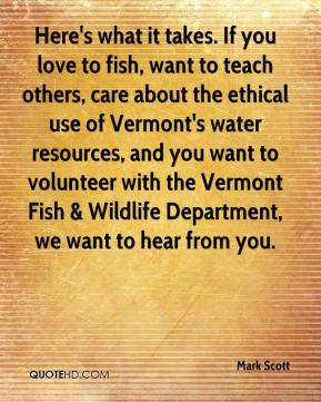 Here's what it takes. If you love to fish, want to teach others, care about the ethical use of Vermont's water resources, and you want to volunteer with the Vermont Fish & Wildlife Department, we want to hear from you.