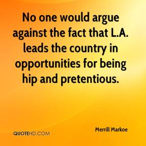 No one would argue against the fact that L.A. leads the country in opportunities for being hip and pretentious.