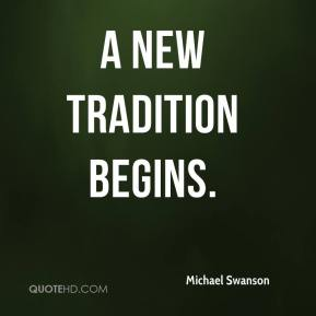 Michael Swanson  - A new tradition begins.