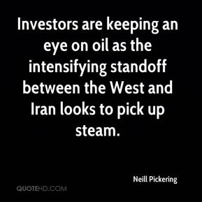 Neill Pickering  - Investors are keeping an eye on oil as the intensifying standoff between the West and Iran looks to pick up steam.