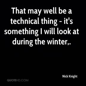 That may well be a technical thing - it's something I will look at during the winter.