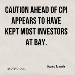 Osamu Tamada  - Caution ahead of CPI appears to have kept most investors at bay.