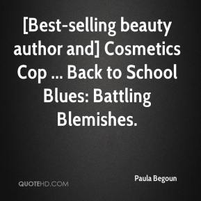 [Best-selling beauty author and] Cosmetics Cop ... Back to School Blues: Battling Blemishes.
