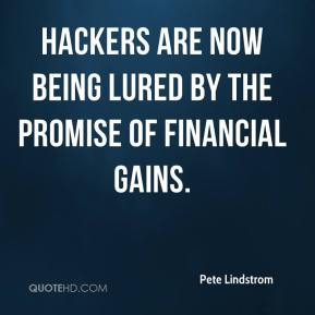 Hackers are now being lured by the promise of financial gains.