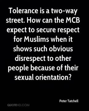 Peter Tatchell  - Tolerance is a two-way street. How can the MCB expect to secure respect for Muslims when it shows such obvious disrespect to other people because of their sexual orientation?