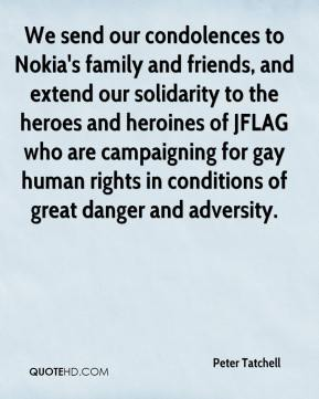 We send our condolences to Nokia's family and friends, and extend our solidarity to the heroes and heroines of JFLAG who are campaigning for gay human rights in conditions of great danger and adversity.