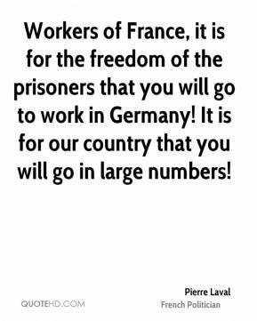Workers of France, it is for the freedom of the prisoners that you will go to work in Germany! It is for our country that you will go in large numbers!