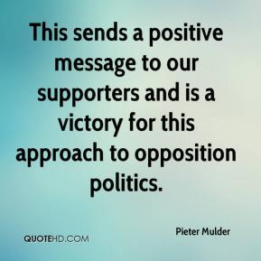 This sends a positive message to our supporters and is a victory for this approach to opposition politics.