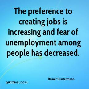 Rainer Guntermann  - The preference to creating jobs is increasing and fear of unemployment among people has decreased.