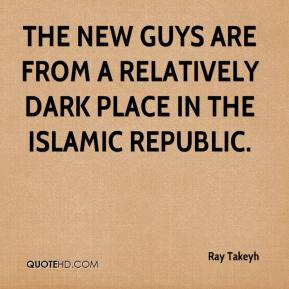 The new guys are from a relatively dark place in the Islamic republic.