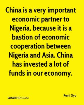 China is a very important economic partner to Nigeria, because it is a bastion of economic cooperation between Nigeria and Asia. China has invested a lot of funds in our economy.