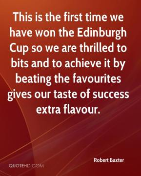 This is the first time we have won the Edinburgh Cup so we are thrilled to bits and to achieve it by beating the favourites gives our taste of success extra flavour.