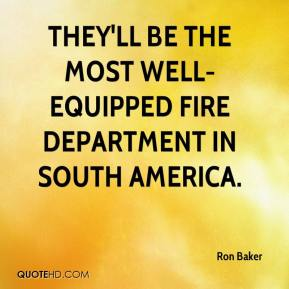 They'll be the most well-equipped fire department in South America.